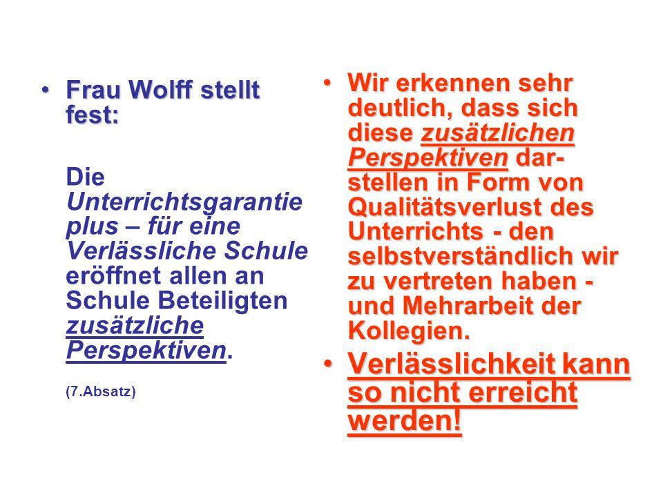 Frau Wolff stellt fest:Frau Wolff stellt fest: Die Unterrichtsgarantie plus – für eine Verlässliche Schule eröffnet allen an Schule Beteiligten zusätzliche Perspektiven.
