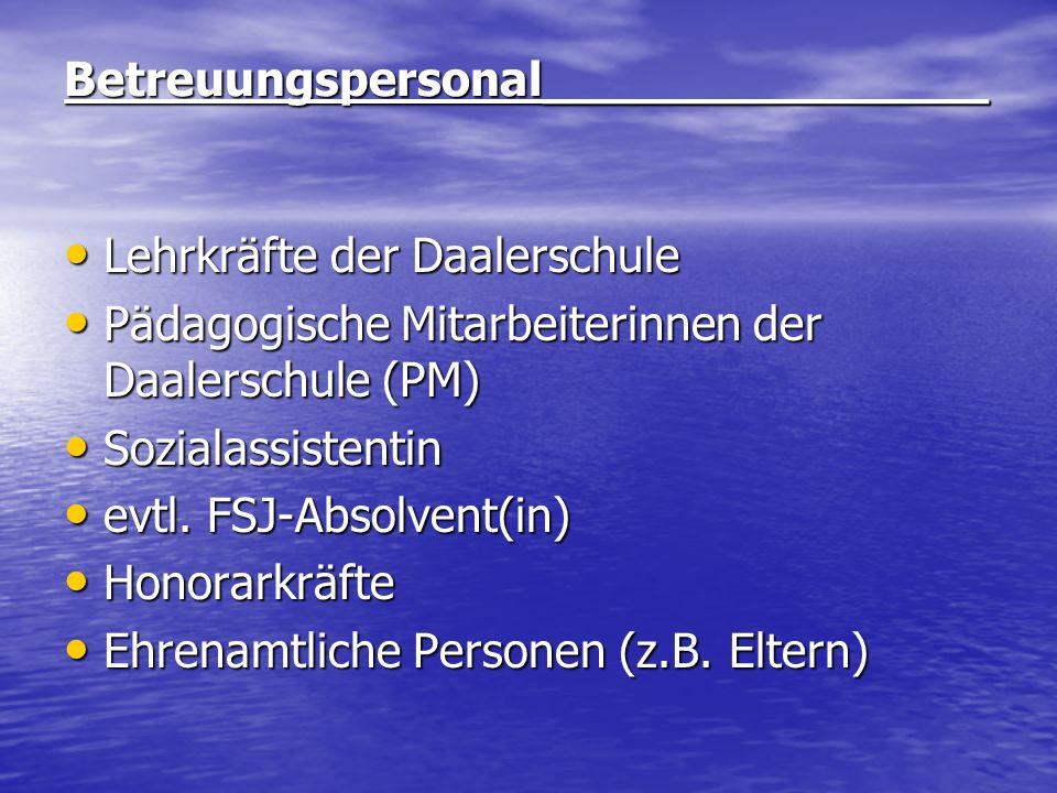 Betreuungspersonal_______________ Lehrkräfte der Daalerschule Lehrkräfte der Daalerschule Pädagogische Mitarbeiterinnen der Daalerschule (PM) Pädagogi