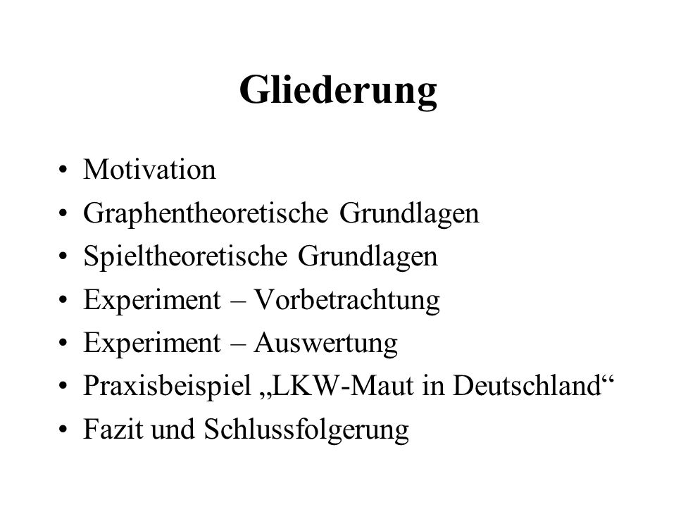 Gliederung Motivation Graphentheoretische Grundlagen Spieltheoretische Grundlagen Experiment – Vorbetrachtung Experiment – Auswertung Praxisbeispiel L