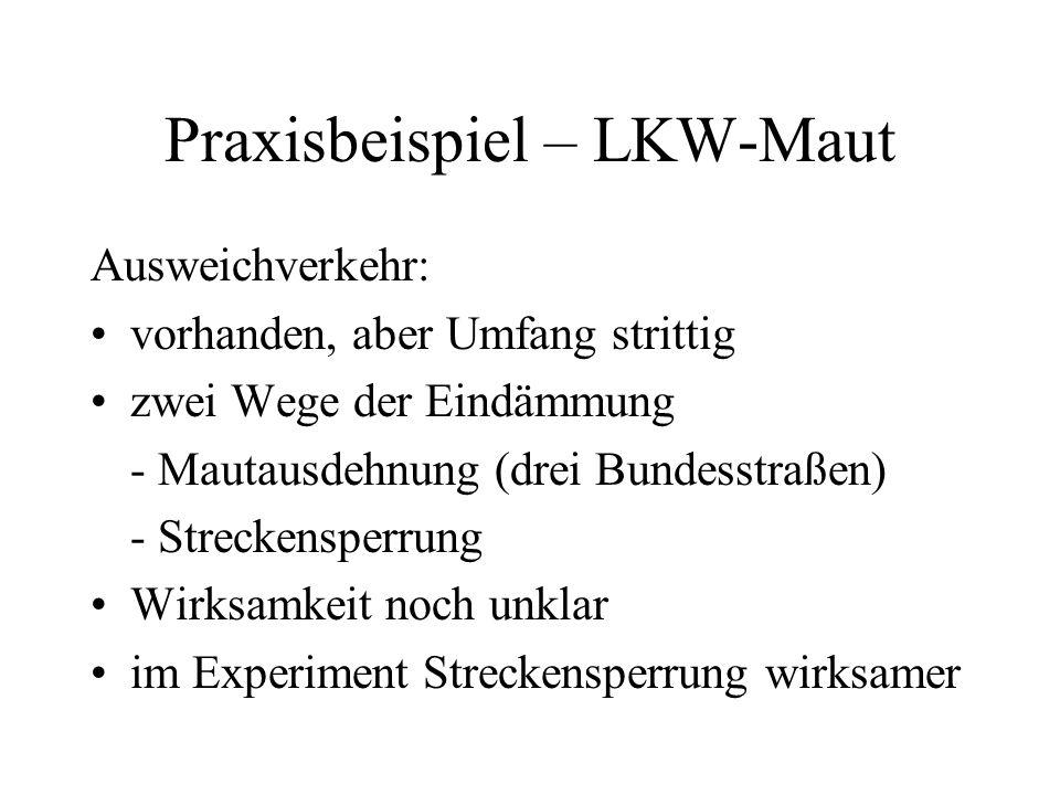 Praxisbeispiel – LKW-Maut Ausweichverkehr: vorhanden, aber Umfang strittig zwei Wege der Eindämmung - Mautausdehnung (drei Bundesstraßen) - Streckensp