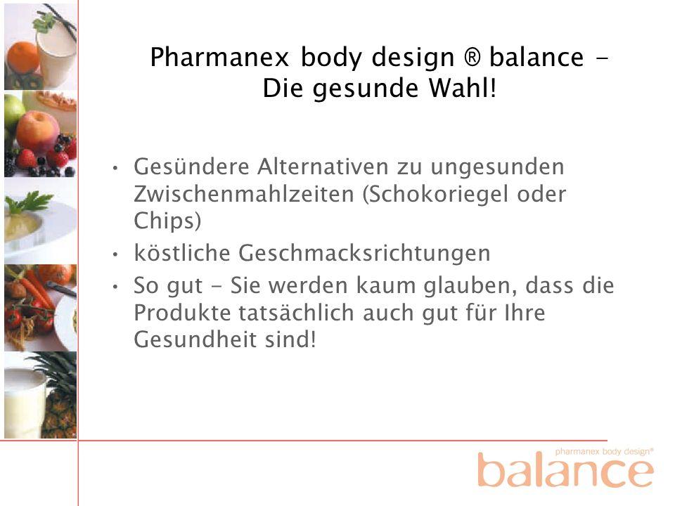 Pharmanex body design ® balance - Die gesunde Wahl! Gesündere Alternativen zu ungesunden Zwischenmahlzeiten (Schokoriegel oder Chips) köstliche Geschm