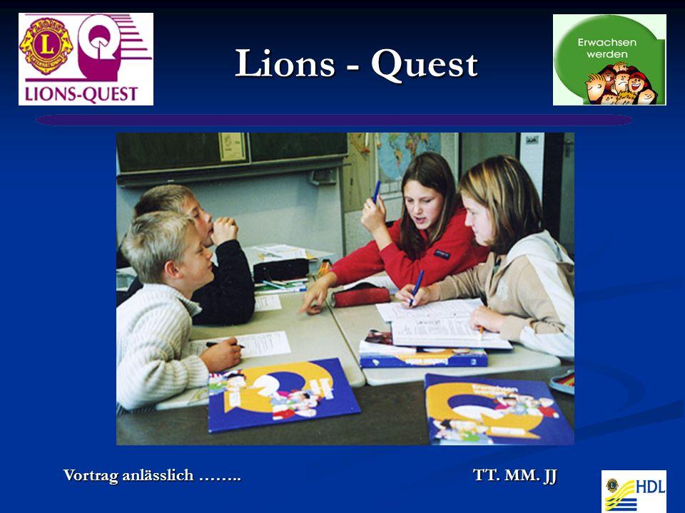 Lions - Quest Vortrag anlässlich …….. TT. MM. JJ