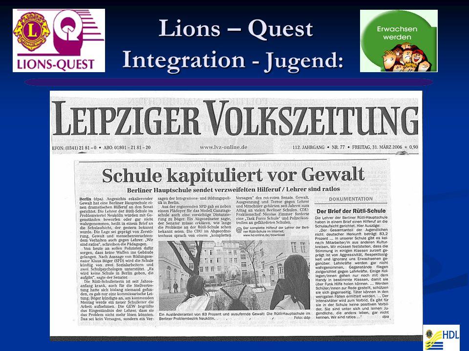 Lions - Quest Unternehmen - Jugend Lions - Quest Unternehmen - Jugend Unternehmen beklagen: Junge Menschen sind nicht: >> zuverlässig >> teamfähig >> leistungsbereit >> höflich …….