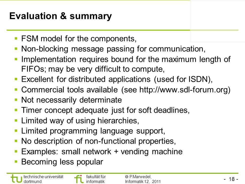 - 18 - technische universität dortmund fakultät für informatik P.Marwedel, Informatik 12, 2011 Evaluation & summary FSM model for the components, Non-