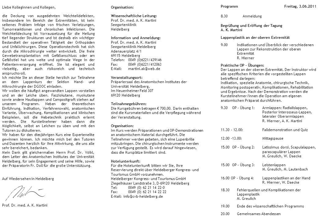 Organisation: Wissenschaftliche Leitung: Prof. Dr. med. A. K. Martini Seegartenklinik Heidelberg Information und Anmeldung: Prof. Dr. med. A. K. Marti