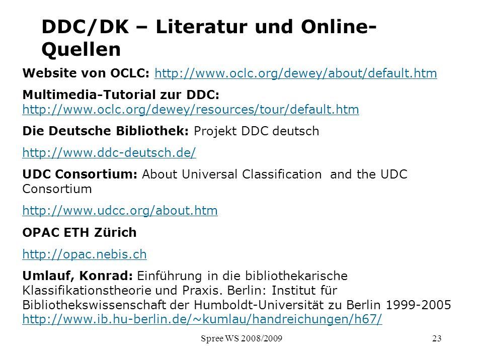 Spree WS 2008/200923 Aufgabe: DK - Indexieren - Quelle DDC/DK – Literatur und Online- Quellen Website von OCLC: http://www.oclc.org/dewey/about/defaul
