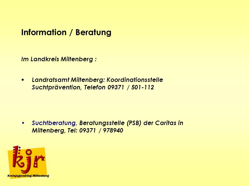 Information / Beratung Im Landkreis Miltenberg : Landratsamt Miltenberg: Koordinationsstelle Suchtprävention, Telefon 09371 / 501-112 Suchtberatung, B