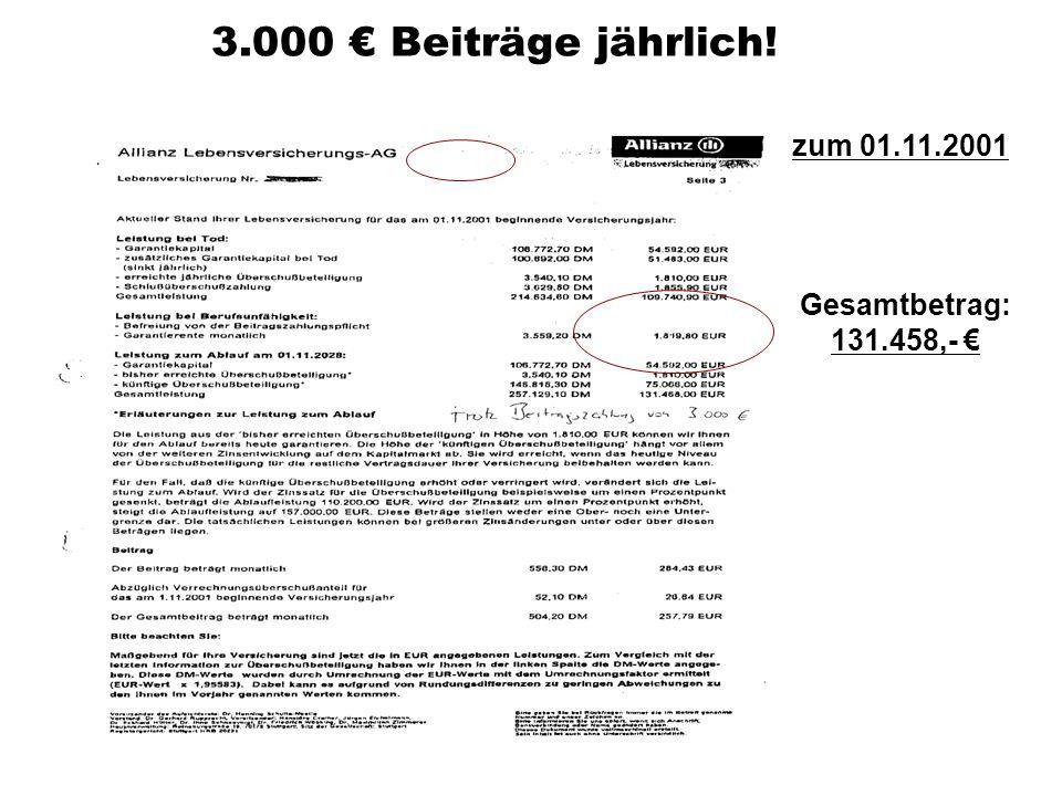 Gesamtbetrag: 131.458,- zum 01.11.2001 3.000 Beiträge jährlich!