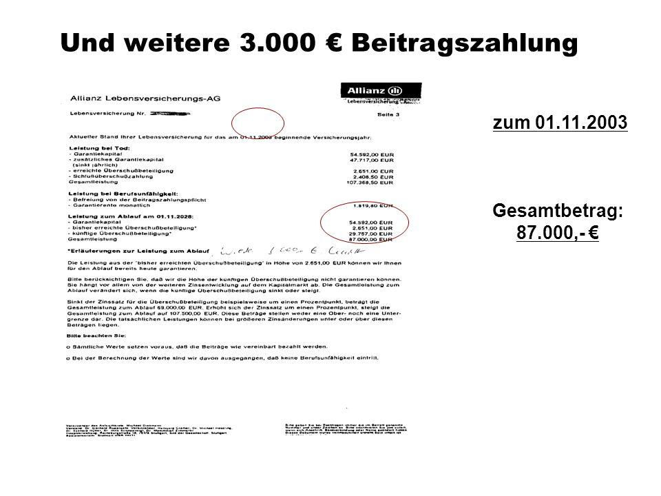 Gesamtbetrag: 87.000,- zum 01.11.2003 Und weitere 3.000 Beitragszahlung