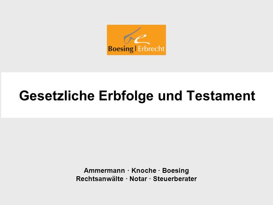 Ammermann · Knoche · Boesing Rechtsanwälte · Notar · Steuerberater Gesetzliche Erbfolge und Testament