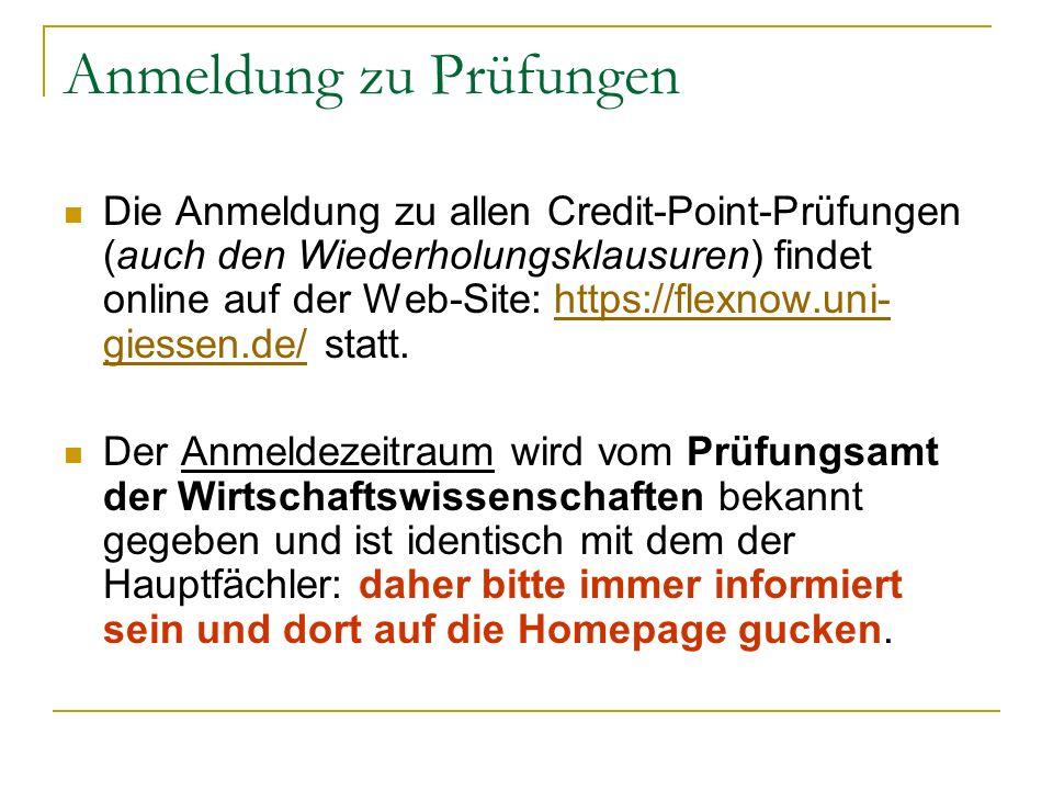 Anmeldung zu Prüfungen Die Anmeldung zu allen Credit-Point-Prüfungen (auch den Wiederholungsklausuren) findet online auf der Web-Site: https://flexnow
