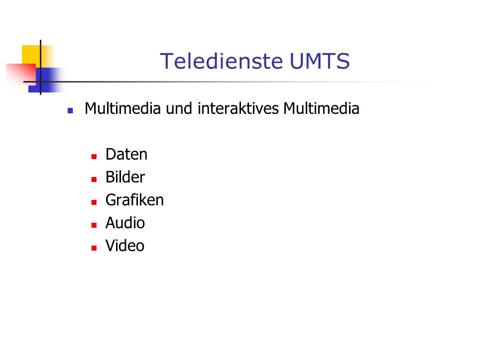 Teledienste UMTS Multimedia und interaktives Multimedia Daten Bilder Grafiken Audio Video