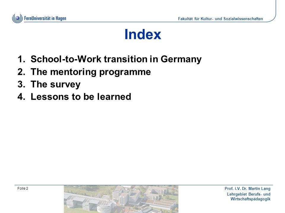 Fakultät für Kultur- und Sozialwissenschaften Prof. i.V. Dr. Martin Lang Lehrgebiet Berufs- und Wirtschaftspädagogik Folie 2 Index School-to-Work tran