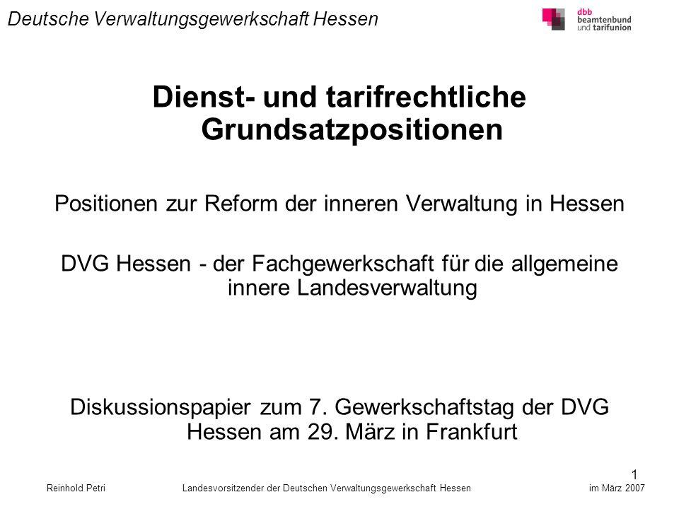 1 Deutsche Verwaltungsgewerkschaft Hessen Dienst- und tarifrechtliche Grundsatzpositionen Positionen zur Reform der inneren Verwaltung in Hessen DVG H
