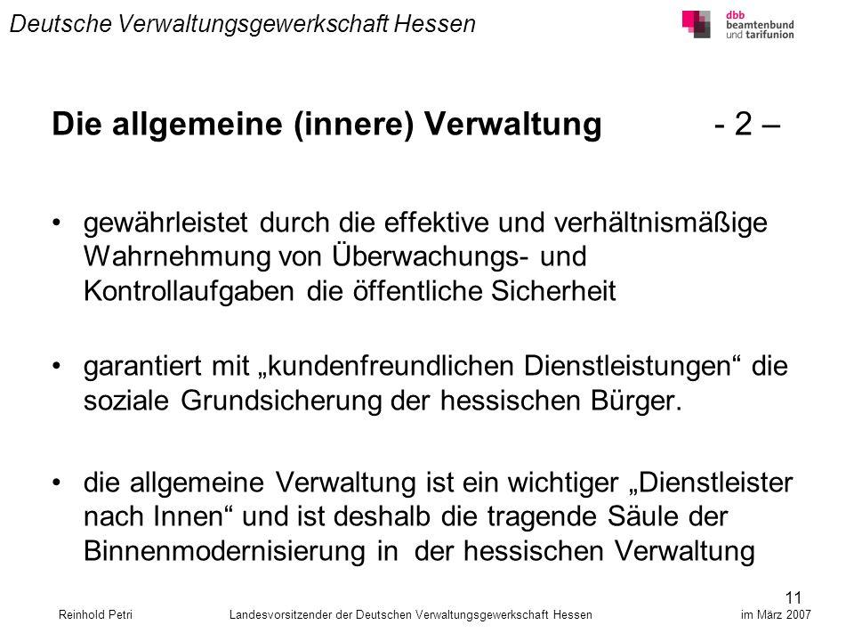 11 Deutsche Verwaltungsgewerkschaft Hessen Die allgemeine (innere) Verwaltung - 2 – gewährleistet durch die effektive und verhältnismäßige Wahrnehmung