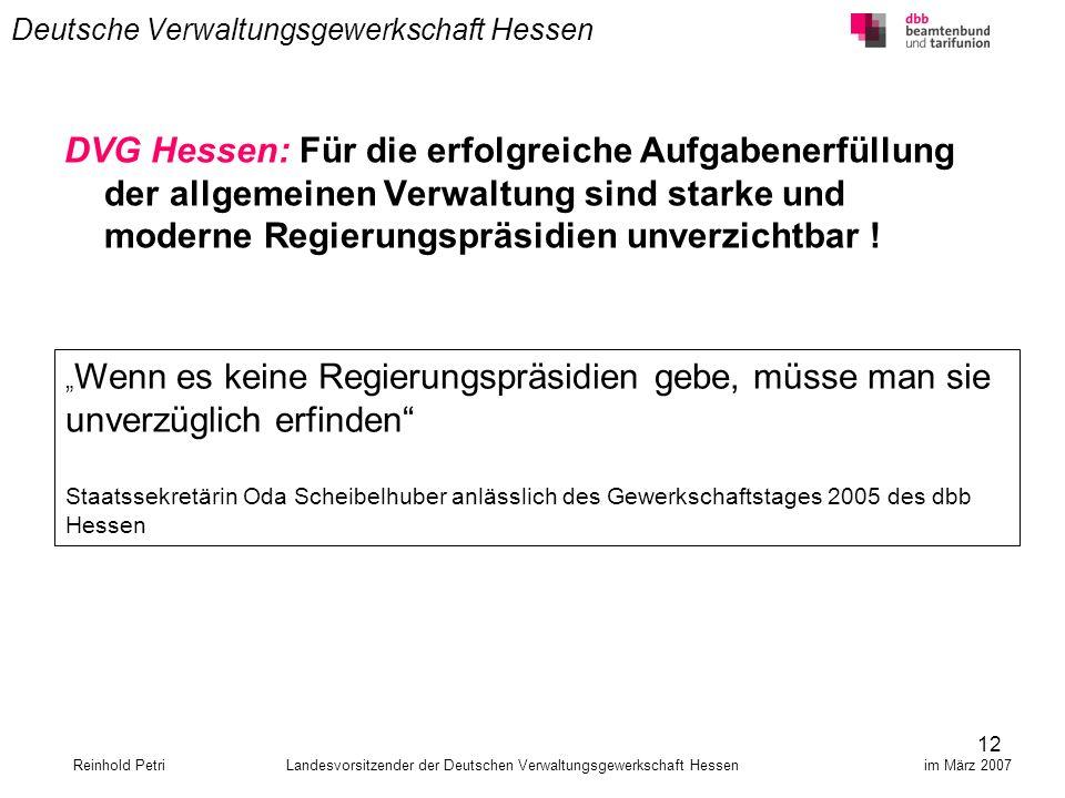 12 Deutsche Verwaltungsgewerkschaft Hessen DVG Hessen: Für die erfolgreiche Aufgabenerfüllung der allgemeinen Verwaltung sind starke und moderne Regie
