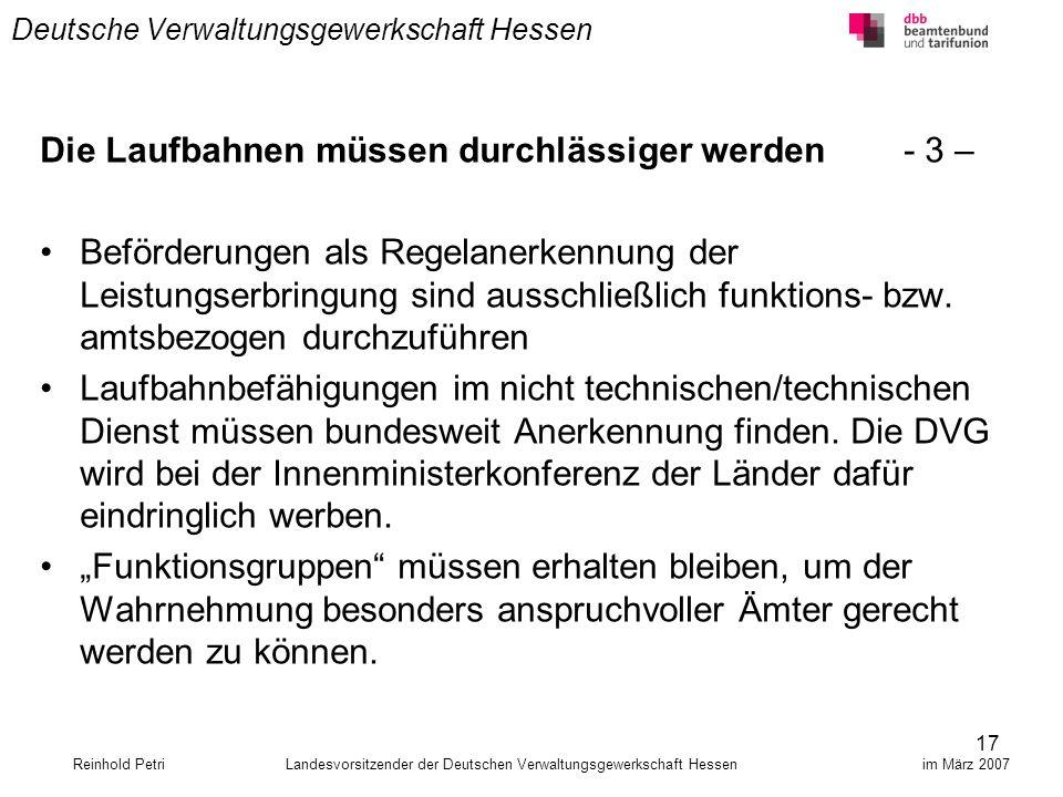 17 Deutsche Verwaltungsgewerkschaft Hessen Die Laufbahnen müssen durchlässiger werden - 3 – Beförderungen als Regelanerkennung der Leistungserbringung