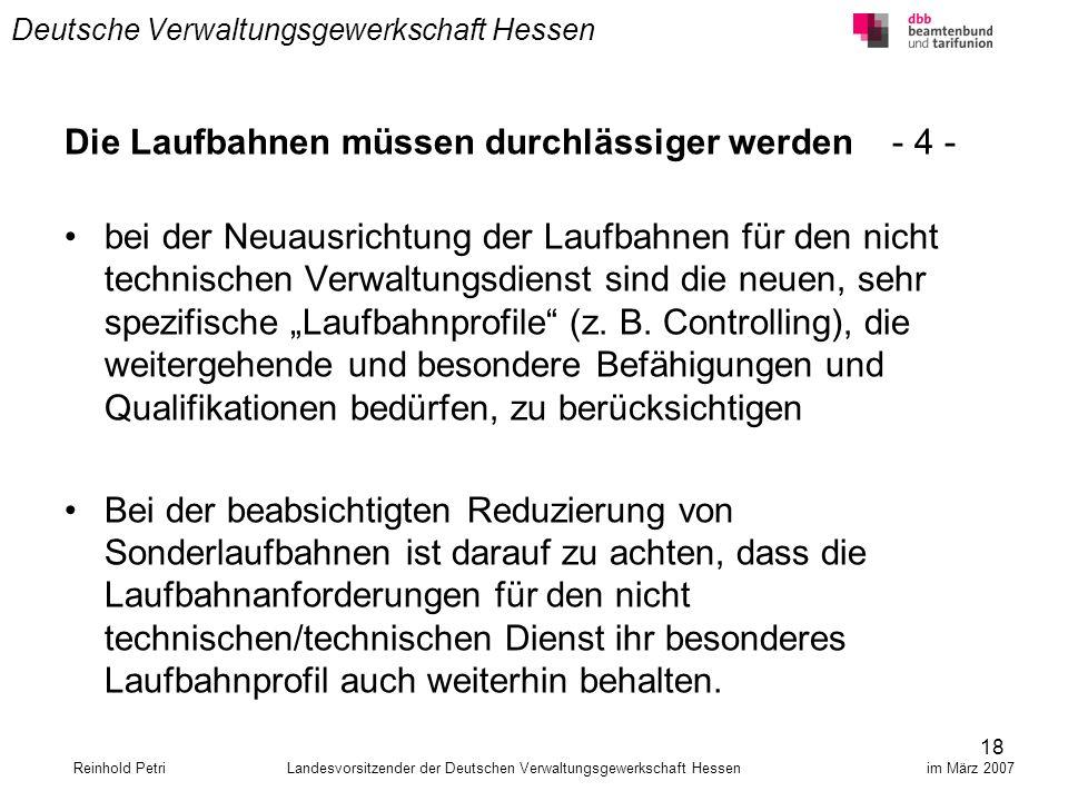 18 Deutsche Verwaltungsgewerkschaft Hessen Die Laufbahnen müssen durchlässiger werden - 4 - bei der Neuausrichtung der Laufbahnen für den nicht techni
