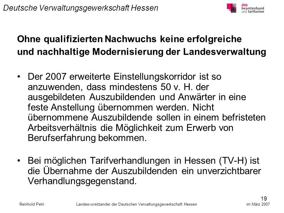 19 Deutsche Verwaltungsgewerkschaft Hessen Ohne qualifizierten Nachwuchs keine erfolgreiche und nachhaltige Modernisierung der Landesverwaltung Der 20