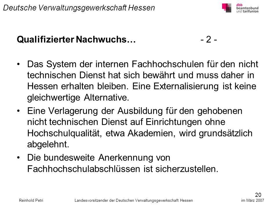 20 Deutsche Verwaltungsgewerkschaft Hessen Qualifizierter Nachwuchs… - 2 - Das System der internen Fachhochschulen für den nicht technischen Dienst ha