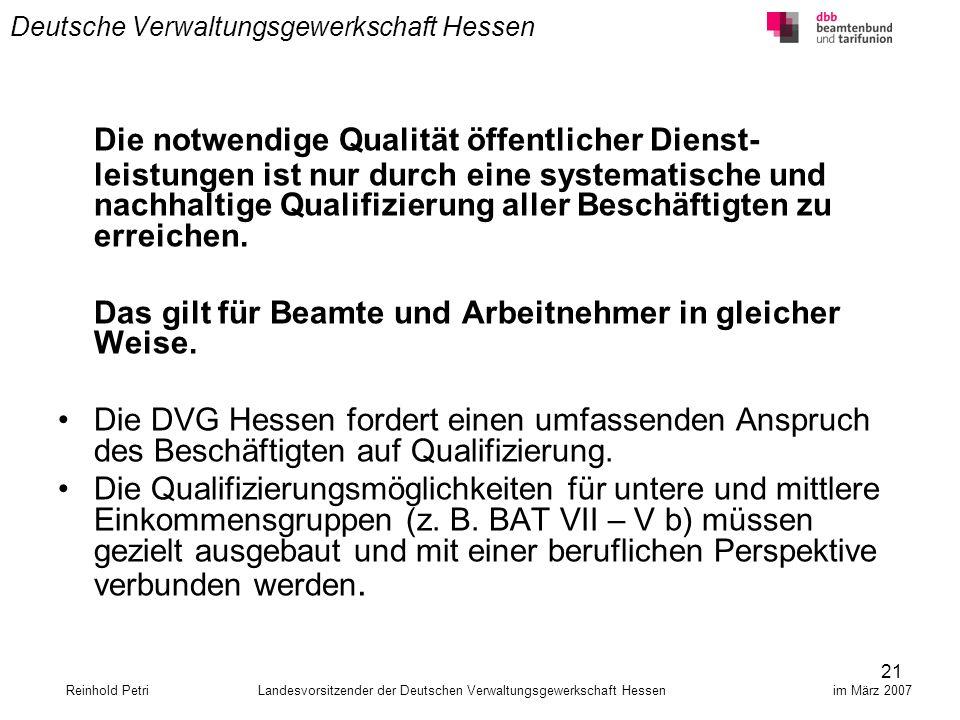 21 Deutsche Verwaltungsgewerkschaft Hessen Die notwendige Qualität öffentlicher Dienst- leistungen ist nur durch eine systematische und nachhaltige Qu