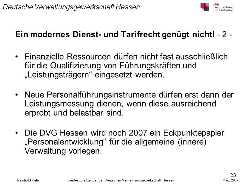 23 Deutsche Verwaltungsgewerkschaft Hessen Ein modernes Dienst- und Tarifrecht genügt nicht! - 2 - Finanzielle Ressourcen dürfen nicht fast ausschließ