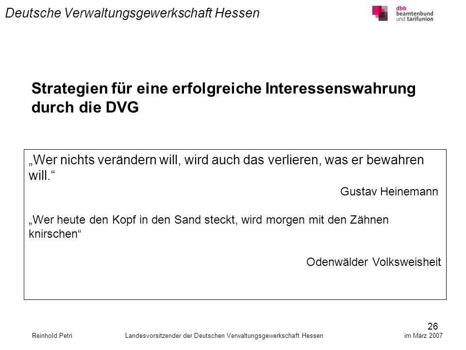 26 Deutsche Verwaltungsgewerkschaft Hessen Strategien für eine erfolgreiche Interessenswahrung durch die DVG Reinhold Petri Landesvorsitzender der Deu