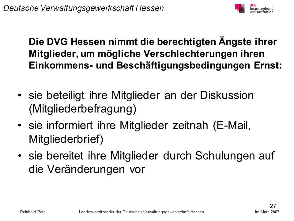 27 Deutsche Verwaltungsgewerkschaft Hessen Die DVG Hessen nimmt die berechtigten Ängste ihrer Mitglieder, um mögliche Verschlechterungen ihren Einkomm