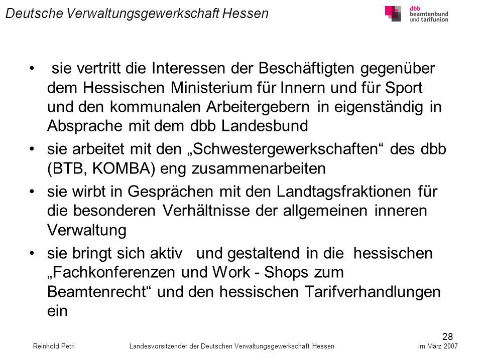 28 Deutsche Verwaltungsgewerkschaft Hessen sie vertritt die Interessen der Beschäftigten gegenüber dem Hessischen Ministerium für Innern und für Sport