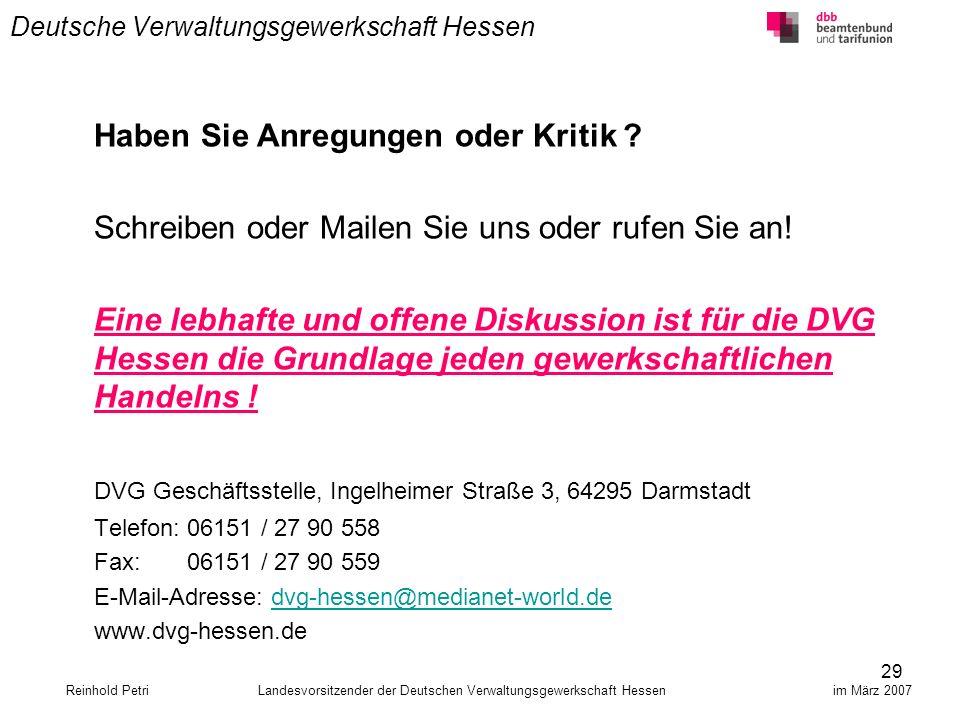 29 Deutsche Verwaltungsgewerkschaft Hessen Haben Sie Anregungen oder Kritik ? Schreiben oder Mailen Sie uns oder rufen Sie an! Eine lebhafte und offen