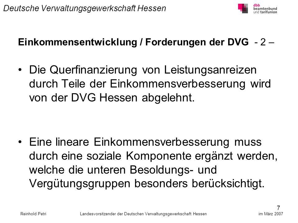 7 Deutsche Verwaltungsgewerkschaft Hessen Einkommensentwicklung / Forderungen der DVG - 2 – Die Querfinanzierung von Leistungsanreizen durch Teile der