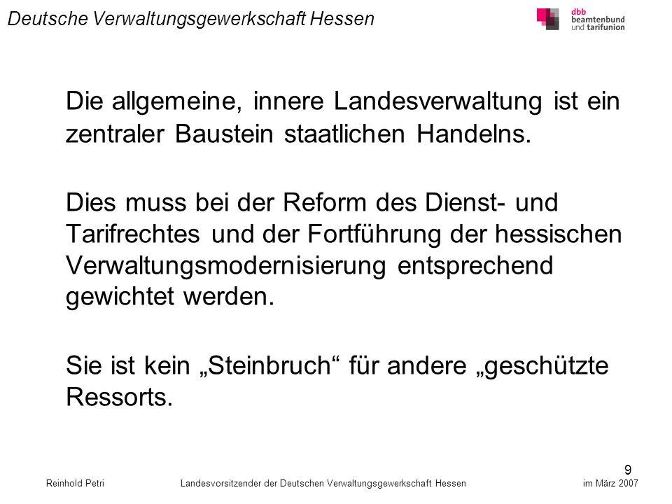 9 Deutsche Verwaltungsgewerkschaft Hessen Die allgemeine, innere Landesverwaltung ist ein zentraler Baustein staatlichen Handelns. Dies muss bei der R