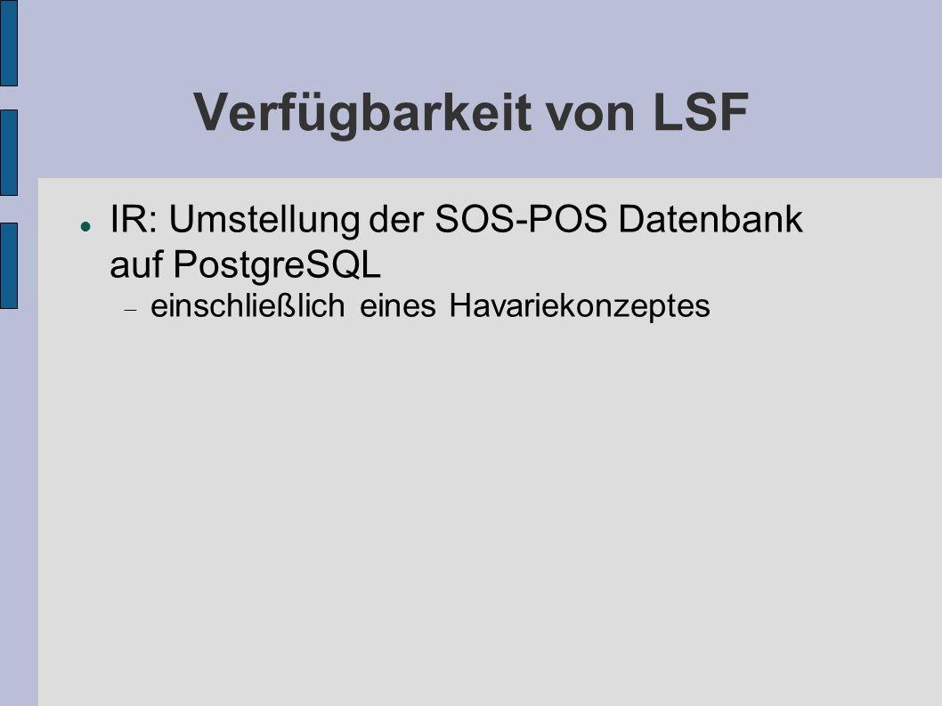 Verfügbarkeit von LSF IR: Umstellung der SOS-POS Datenbank auf PostgreSQL einschließlich eines Havariekonzeptes