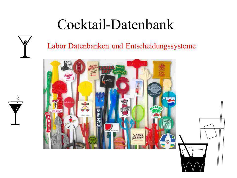 Cocktail-Datenbank Labor Datenbanken und Entscheidungssysteme
