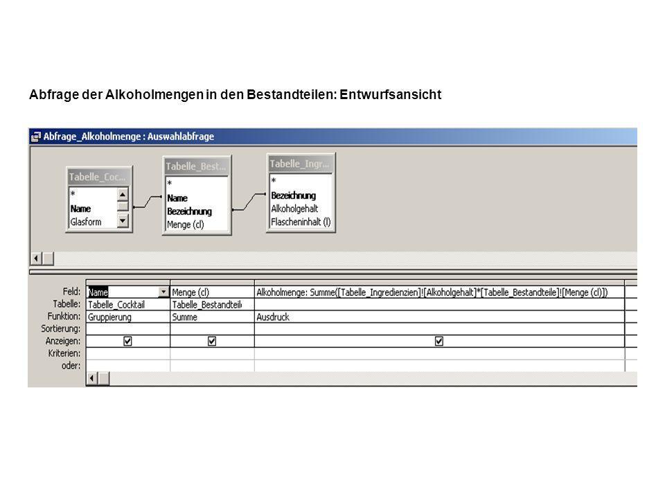 Abfrage der Alkoholmengen in den Bestandteilen: Entwurfsansicht