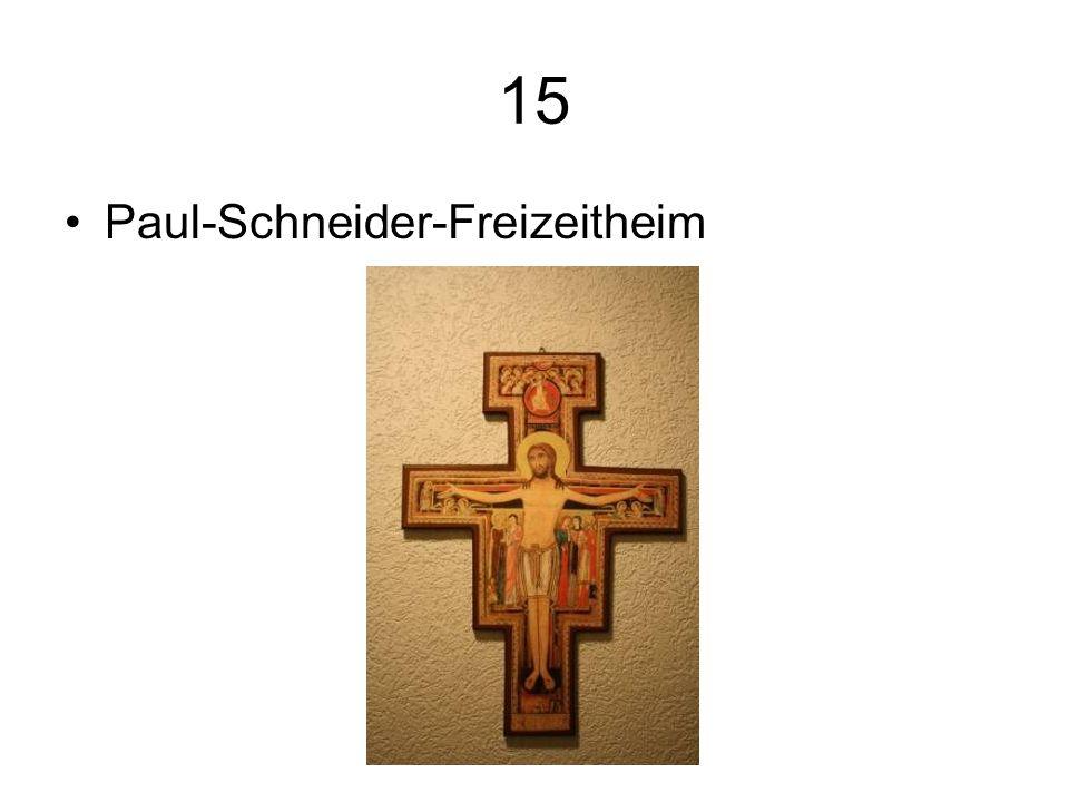 15 Paul-Schneider-Freizeitheim