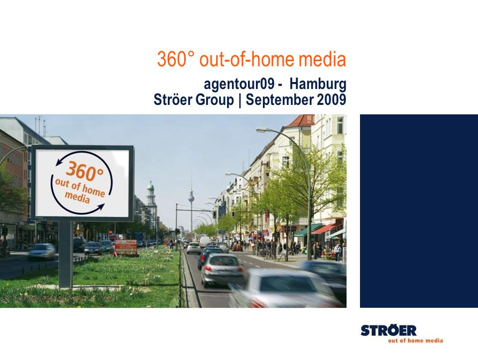 360° out-of-home media agentour09 - Hamburg Ströer Group | September 2009