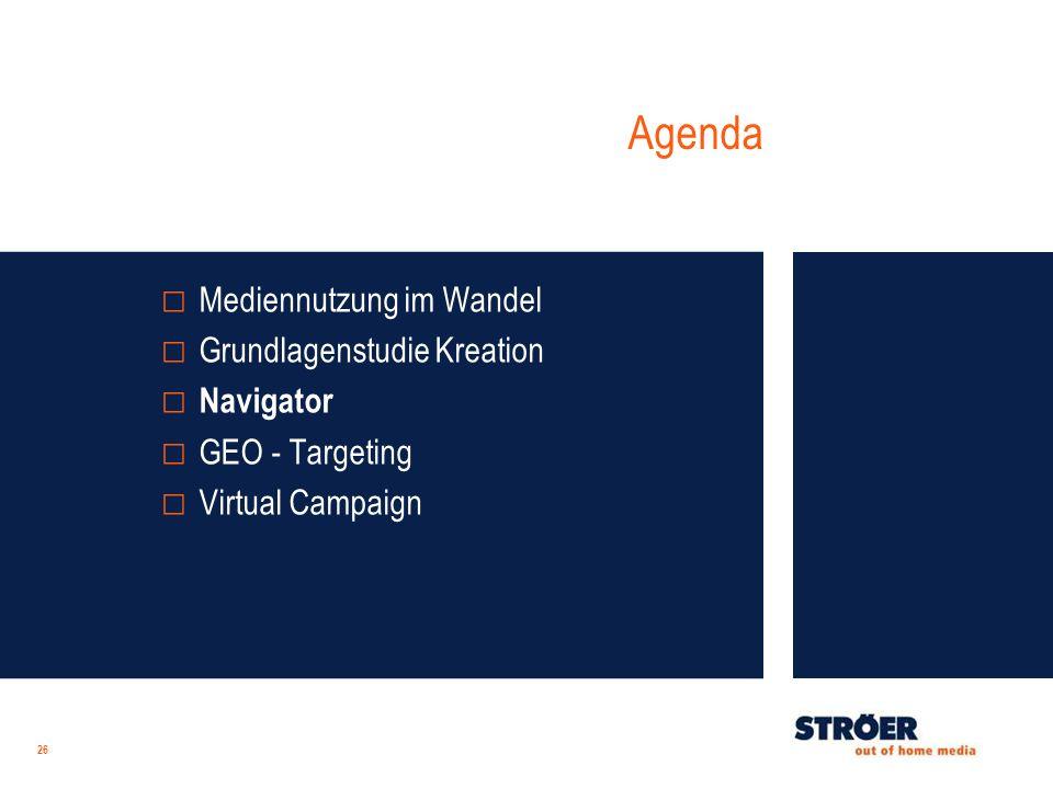 Agenda 26 Mediennutzung im Wandel Grundlagenstudie Kreation Navigator GEO - Targeting Virtual Campaign