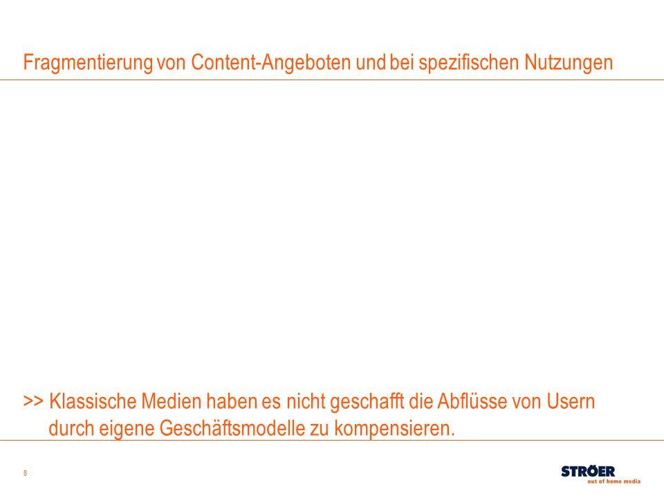 8 Fragmentierung von Content-Angeboten und bei spezifischen Nutzungen >> Klassische Medien haben es nicht geschafft die Abflüsse von Usern durch eigen