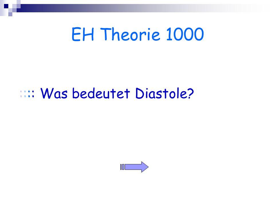 EH Theorie 1000 :::: Was bedeutet Diastole?