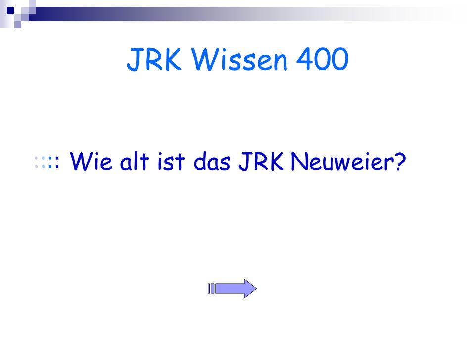 JRK Wissen 400 :::: Wie alt ist das JRK Neuweier?