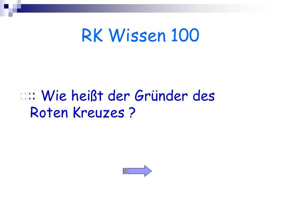 RK Wissen 100 :::: Wie heißt der Gründer des Roten Kreuzes ?