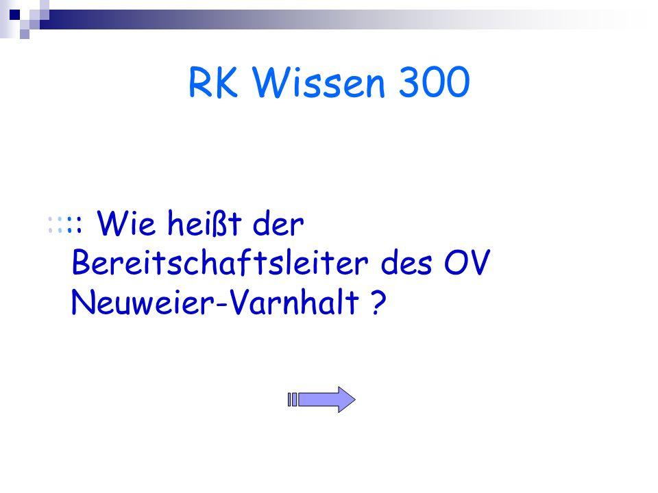 RK Wissen 300 :::: Wie heißt der Bereitschaftsleiter des OV Neuweier-Varnhalt ?
