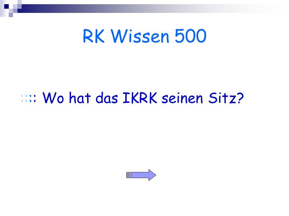 RK Wissen 500 :::: Wo hat das IKRK seinen Sitz?