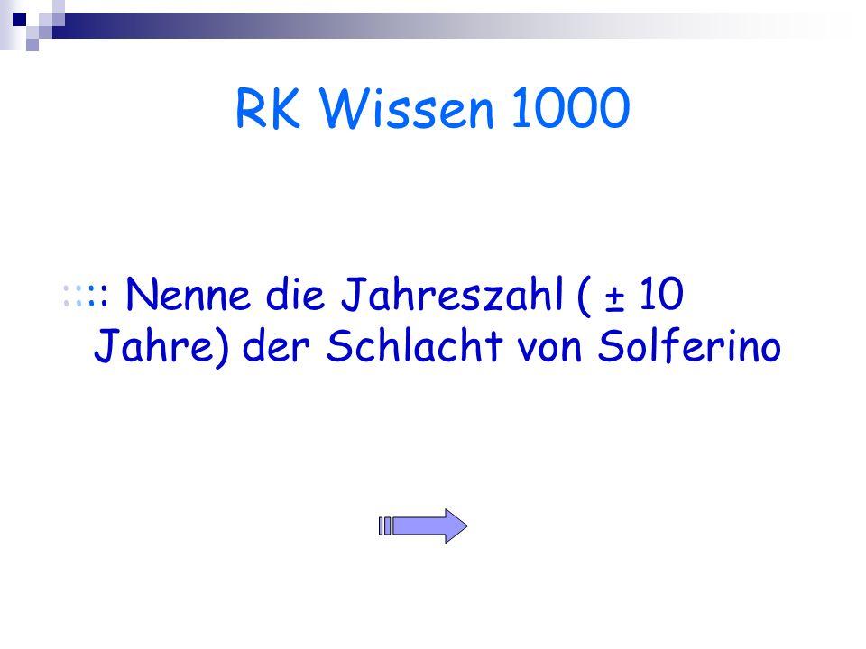 RK Wissen 1000 :::: Nenne die Jahreszahl ( ± 10 Jahre) der Schlacht von Solferino