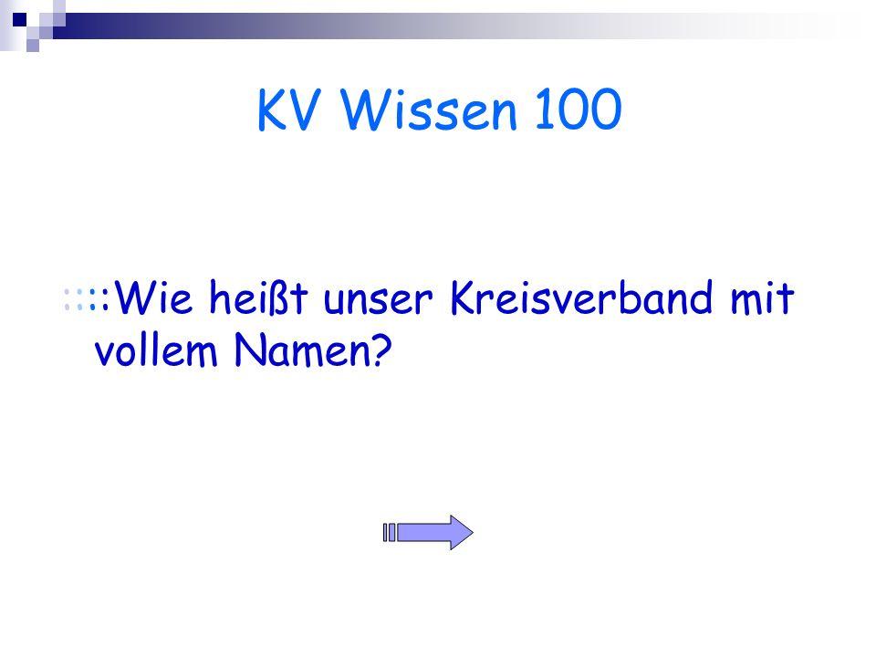 KV Wissen 100 ::::Wie heißt unser Kreisverband mit vollem Namen?
