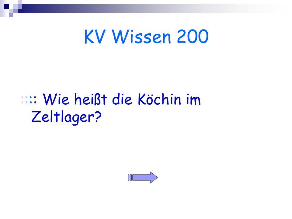 KV Wissen 200 :::: Wie heißt die Köchin im Zeltlager?
