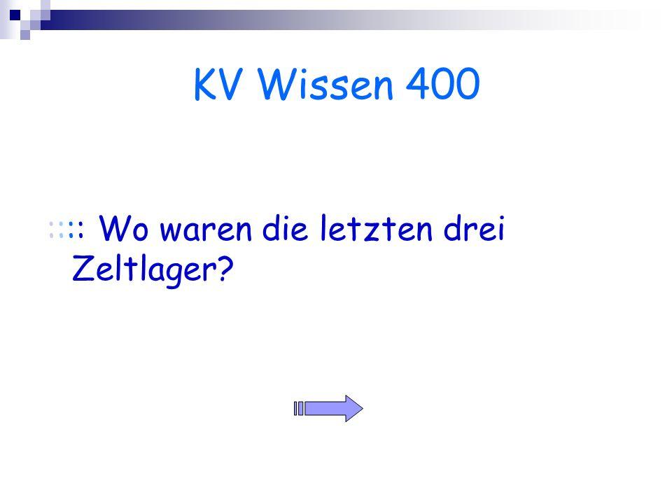 KV Wissen 400 :::: Wo waren die letzten drei Zeltlager?