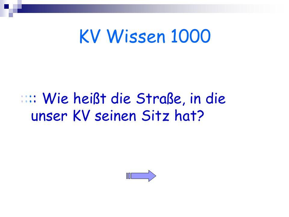 KV Wissen 1000 :::: Wie heißt die Straße, in die unser KV seinen Sitz hat?