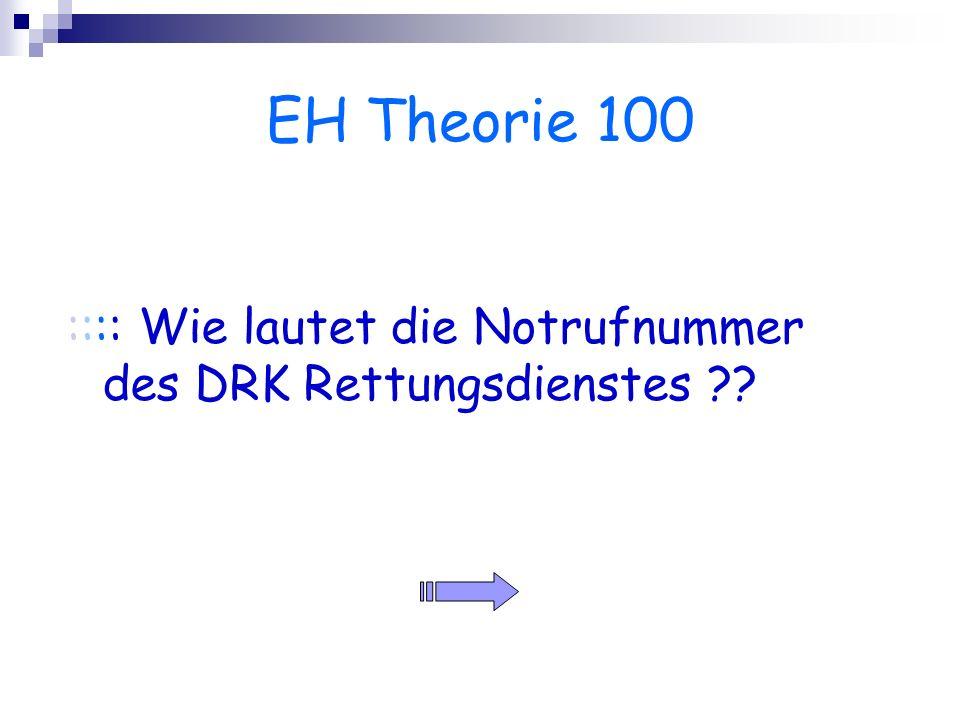 EH Theorie 100 :::: Wie lautet die Notrufnummer des DRK Rettungsdienstes ??